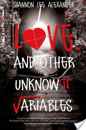 Love and Other Unknown Variables by Shannon Alexander