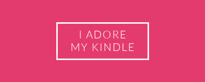 I Adore My Kindle