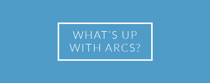 What's Up With ARCs?
